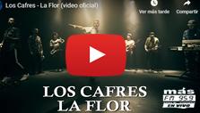 Los Cafres estrenan el video de La Flor.