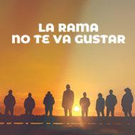 NO-TE-VA-GUSTAR-LA-RAMA
